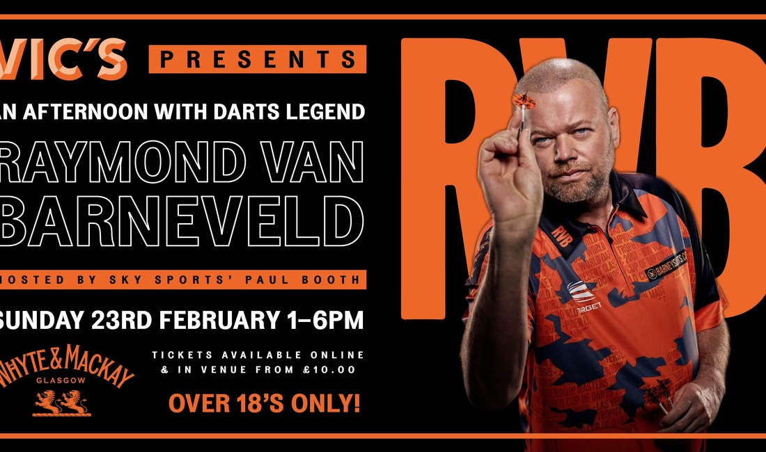 An Afternoon With Darts Legend Raymond Van Barneveld - Sunday 23rd February